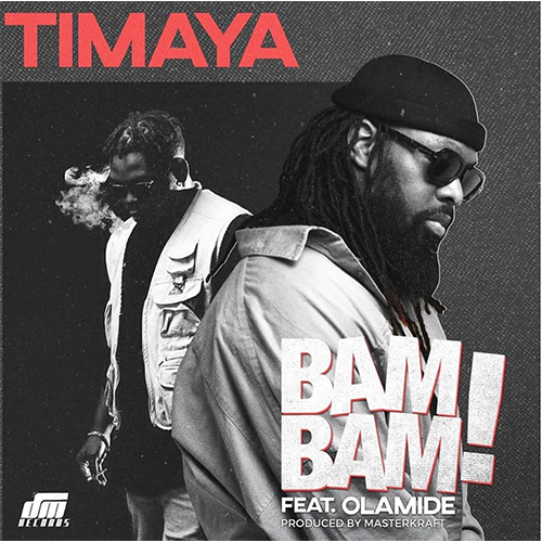 Timaya ft. Olamide – Bam Bam